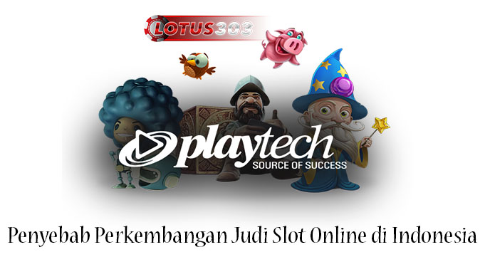 Penyebab Perkembangan Judi Slot Online di Indonesia