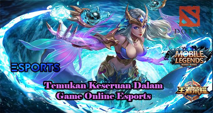 Temukan Keseruan Dalam Bermain Game Online Esports