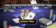 Fakta Terbaik Untuk Bermain Bandar Poker