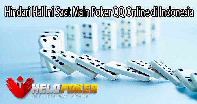 Hindari Hal Ini Saat Main Poker QQ Online di Indonesia